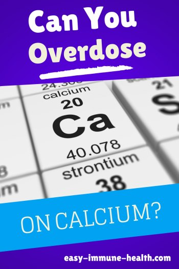 Can you overdose on calcium? Should you worry?