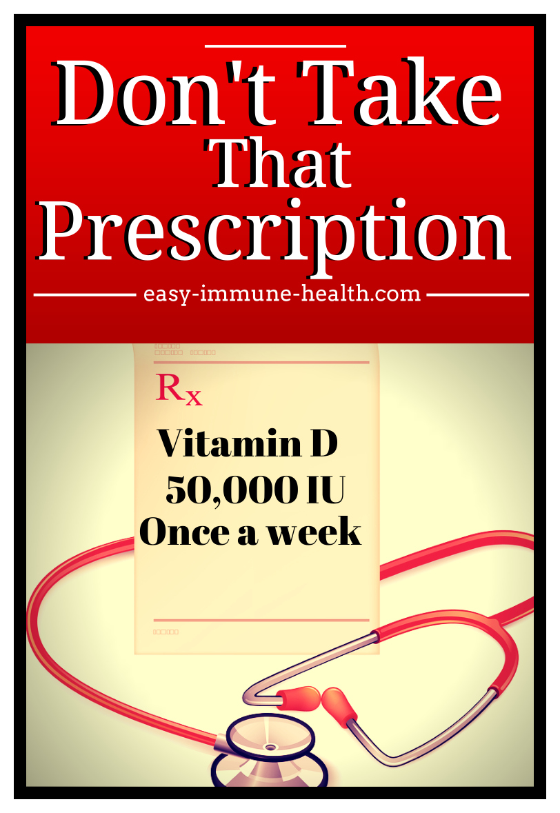 Vitamin D 50000 IU is Prescription Vitamin D and is not recommended