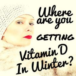 Where are you getting your Vitamin D in Winter?