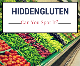 Hidden Gluten is Everywhere
